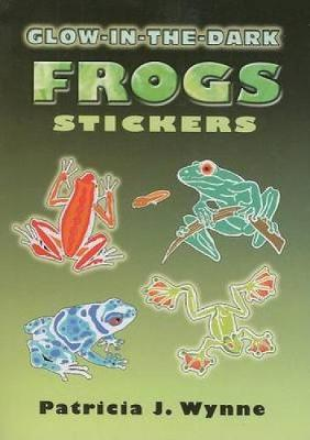 Glow-In-The-Dark Frogs Stickers by Patricia J. Wynne