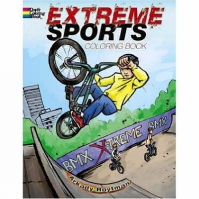 Extreme Sports Coloring Book by Arkady Roytman
