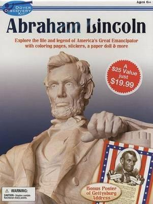 Abraham Lincoln Explore the Life and Legend of America's Great Emancipator by Dover Publications