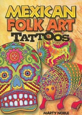 Mexican Folk Art Tattoos by Marty Noble