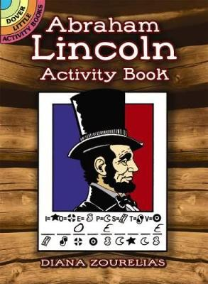 Abraham Lincoln Activity Book by Diana Zourelias