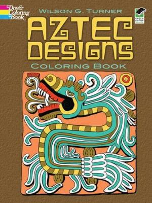 Aztec Designs Coloring Book by Wilson G. Turner