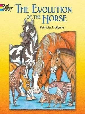 The Evolution of the Horse by Patricia J. Wynne