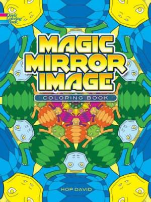 Magic Mirror Image Coloring Book by David Hop