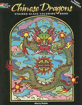 Chinese Dragons Stained Glass Coloring Book by Marty Noble