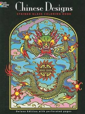Chinese Designs Stained Glass Coloring Book by Marty Noble, Albert G. Smith