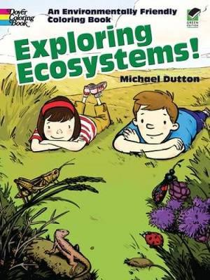 Exploring Ecosystems! by Michael Dutton