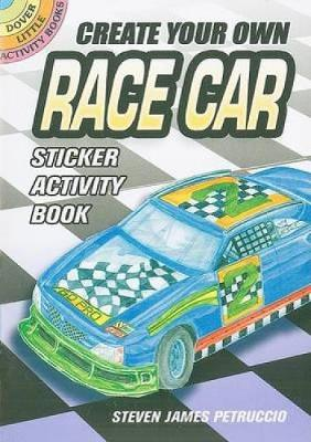 Create Your Own Race Car Sticker Activity Book by Steven James Petruccio