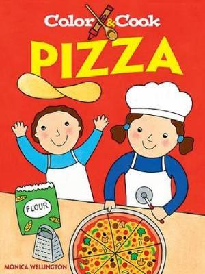 Color and Cook Pizza by Monica Wellington