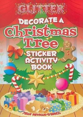 Glitter Decorate a Christmas Tree, Sticker Activity Book by Fran Newman-D'Amico