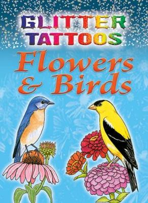 Glitter Tattoos Flowers & Birds by Ruth Soffer