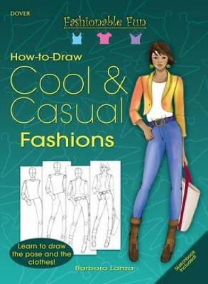 Fashionable Fun How to Draw Cool and Casual Clothes by Barbara Lanza