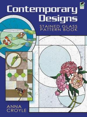 Contemporary Designs Stained Glass Pattern Book by Anna Croyle
