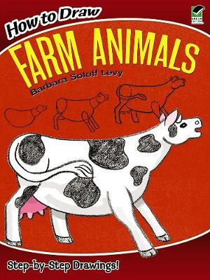 How to Draw Farm Animals by Barbara Soloff-Levy