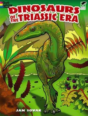 Dinosaurs of the Triassic Era by Jan Sovak