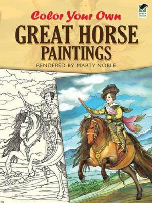 Color Your Own Great Horse Paintings by Marty Noble