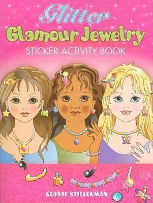 Glitter Glamour Jewelry Sticker Activity Book by Robbie Stillerman
