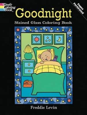 Goodnight Stained Glass Coloring Book by Freddie Levin