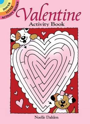 Valentine Activity Book by Noelle Dahlen
