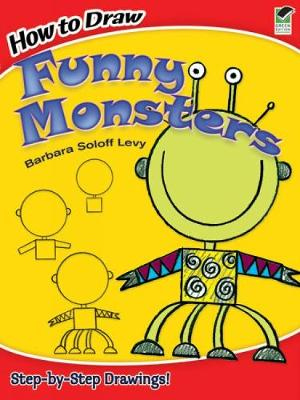 How to Draw Funny Monsters by Barbara Soloff-Levy