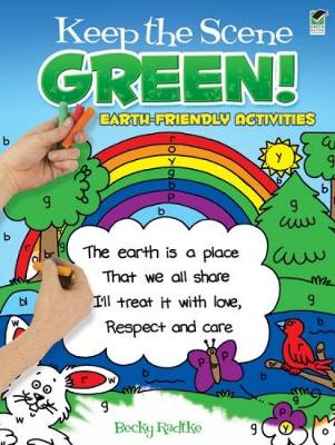 Keep the Scene Green! Earth-Friendly Activities by Becky J. Radtke