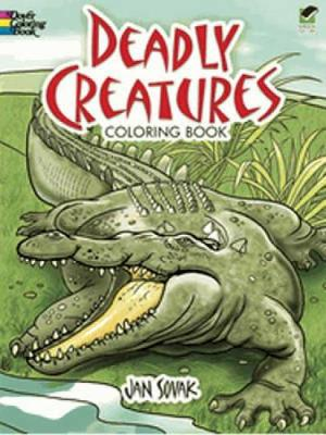 Deadly Creatures Coloring Book by Jan Sovak
