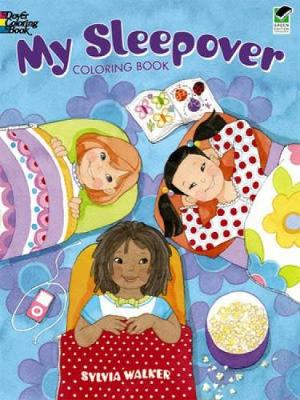 My Sleepover Coloring Book by Sylvia Walker