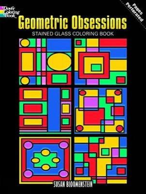 Geometric Obsessions Stained Glass Coloring Book by Susan Bloomenstein