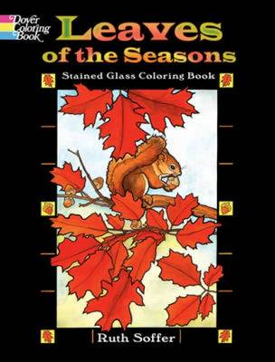 Leaves of the Seasons Stained Glass Coloring Book by Ruth Soffer