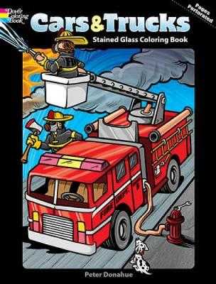 Cars and Trucks Stained Glass Coloring Book by Peter Donahue