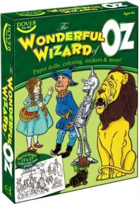 The Wonderful Wizard of Oz Fun Kit Paper Dolls, Coloring, Stickers & More! by Dover Publications Inc