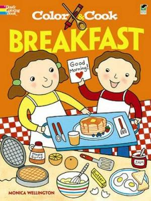 Color & Cook Breakfast by Monica Wellington