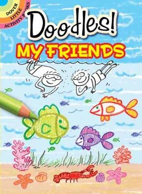 What to Doodle? My Friends by Rosie Brooks