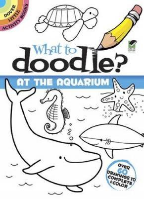 What to Doodle? At the Aquarium by Jillian Phillips