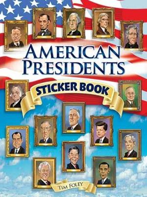 American Presidents Sticker Book by Tim Foley