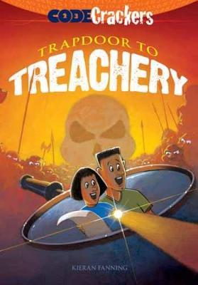 Code Crackers: Trapdoor to Treachery by Kieran Fanning