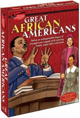 Great African Americans Relive an Unforgettable Legacy of Triumph Over Tragedy With Coloring Books, Paper Dolls, and More by Dover Publications Inc