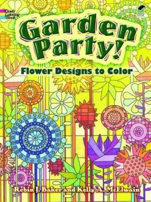 Garden Party! by Robin J. Baker, Kelly A. McElwain