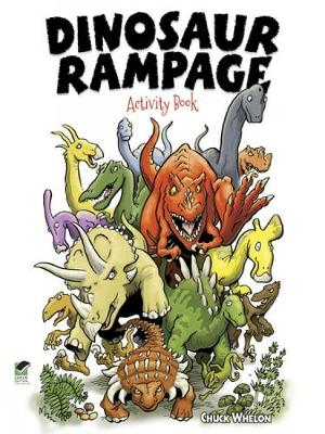 Dinosaur Rampage Activity Book by Chuck Whelon