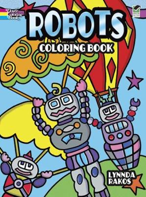 Robots Coloring Book by Lynnda Rakos