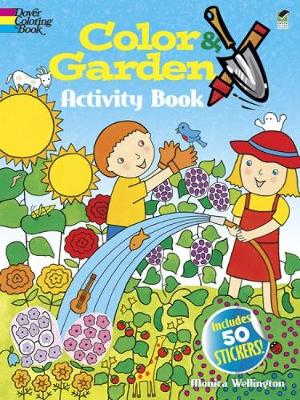 Color & Garden Activity Book by Monica Wellington
