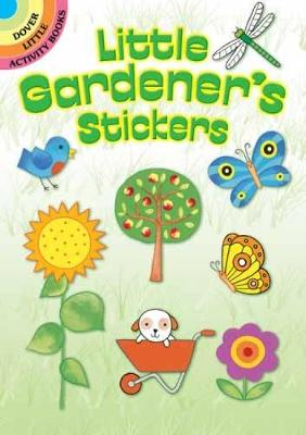 Little Gardener's Stickers by Monica Wellington