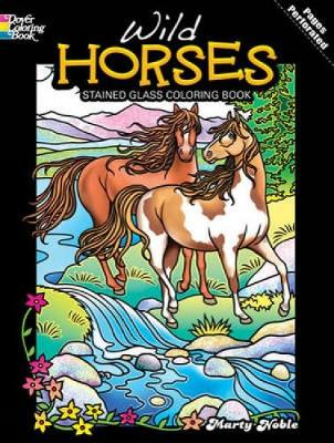 Wild Horses Stained Glass Coloring Book by Marty Noble