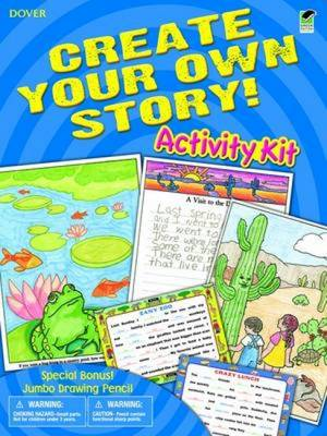 Create Your Own Story! Activity Kit by Dover