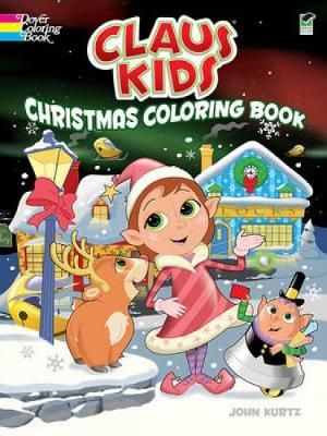 Claus Kids Christmas Coloring Book by John Kurtz