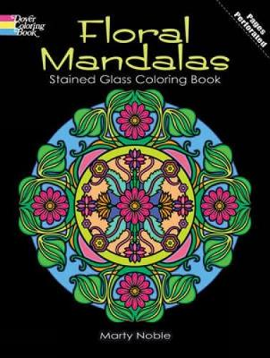 Floral Mandalas Stained Glass Coloring Book by Marty Noble
