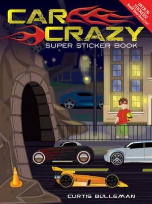 Car Crazy! by Curtis Bulleman