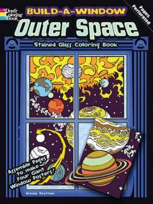 Build a Window Stained Glass Coloring Book, Outer Space by Arkady Roytman