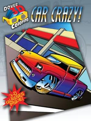 Car Crazy! by Curtis Bulleman