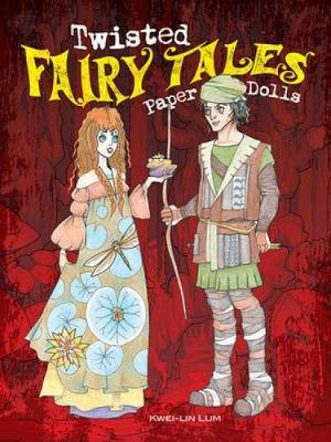 Twisted Fairy Tales Paper Dolls by Kwei-lin Lum